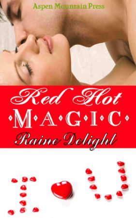 Red Hot Magic by Raine Delight